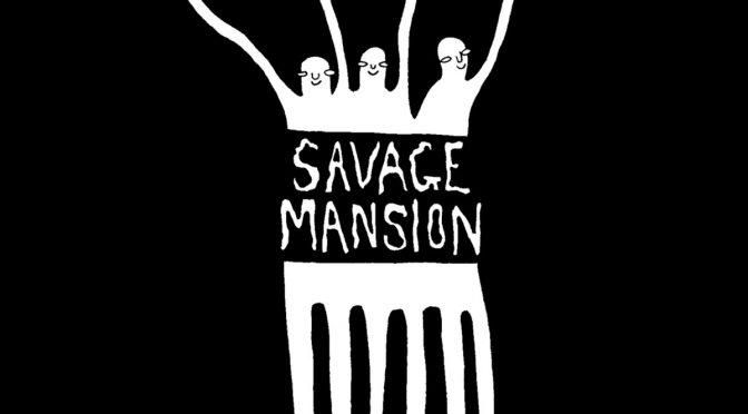 Do You Say Hello to Your Neighbours / Honeymoon -Savage Mansion's New Single.